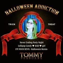 Halloween Addiction,Tommy February6 - Tommy Heavenly6