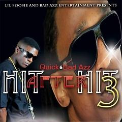 Hit After Hit 3 - Quick ft. Lil Boosie