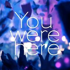 You were here - BUMP OF CHICKEN