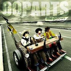 Ooparts - The Pillows