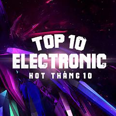 Top 10 Ca Khúc Electronic Hot Tháng 10/2016 - Various Artists