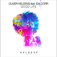 Good Life (Single), Ida Corr - Oliver Heldens