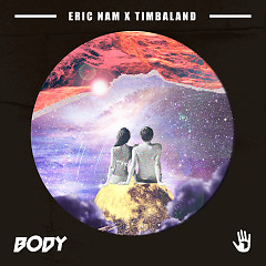 Body (Single), Timbaland - Eric Nam