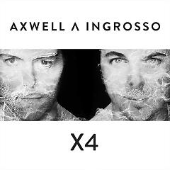 X4 - EP - Axwell ft. Sebstian Ingrosso