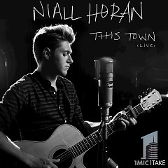 This Town (Live, 1 Mic 1 Take) (Single) - Niall Horan