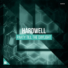 Party Till the Daylight (Single) - Hardwell