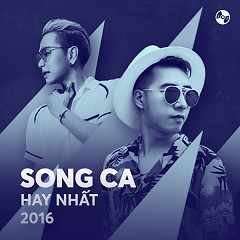 Song Ca Hay Nhất 2016 - Various Artists