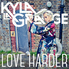 Love Harder (Single) - Kyla La Grange