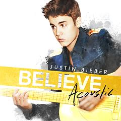 Believe Acoustic - Justin Bieber