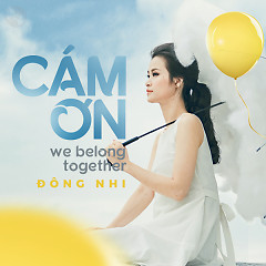 Album Cảm Ơn (We Belong Together) - Đông Nhi