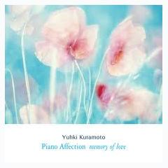 Piano Affection:Memory Of Love - Yuhki Kuramoto