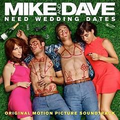 Mike And Dave Need Wedding Dates OST - Various Artists