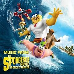 The SpongeBob Movie: Sponge Out Of Water OST - Various Artists