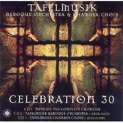 Celebration 30 Disc 3 - Ivars Taurins ft. Tafelmusik Baroque Orch & Chamber Choir
