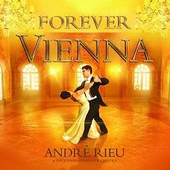 Forever Vienna ,The Johann Strauss Orchestra - Andre Rieu