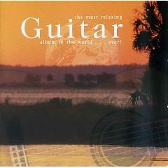 Most Relaxing Guitar Ablum In The World Ever CD 1 No. 1 - Various Artists