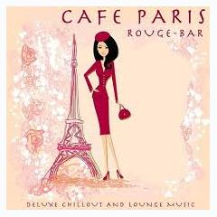 Cafe Paris Rouge Bar Deluxe Chillout - Various Artists