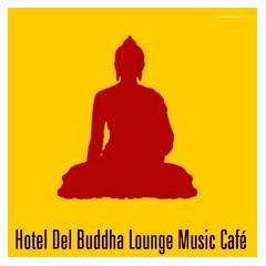 Hotel Del Buddha Lounge Music Cafe - Various Artists