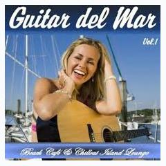 Guitar Del Mar Vol. 1 - Balearic Cafe Chillout Island Lounge - Various Artists