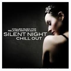 Silent Night Chill Out (No. 2) - Various Artists