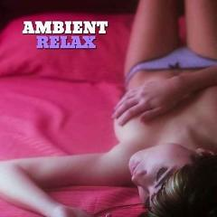 Ambient Relax Vol 1 - Various Artists