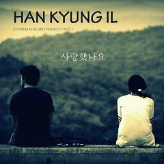 Did You Love - Han Kyung Il