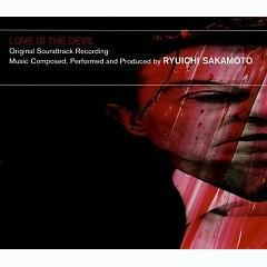 LOVE IS THE DEVIL - Ryuichi Sakamoto