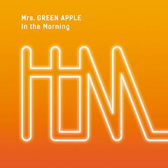 In the Morning - Mrs. GREEN APPLE