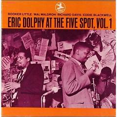 Eric Dolphy at the Five Spot, Vol.1 - Eric Dolphy