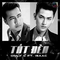 Tắt Đèn (Single) - OnlyC ft. Isaac (365 Daband)