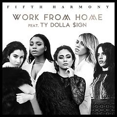 Work From Home (Single),Ty Dolla $ign - Fifth Harmony