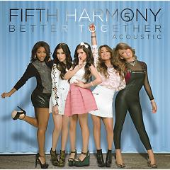 Better Together - Acoustic - EP - Fifth Harmony