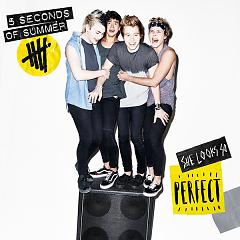 She Looks So Perfect - EP - 5 Seconds Of Summer