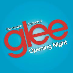 Glee: The Music, Opening Night - EP - The Glee Cast