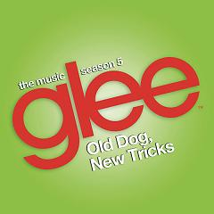 Glee: Old Dog, New Tricks - The Glee Cast