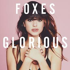Glorious (Deluxe Version) - Foxes