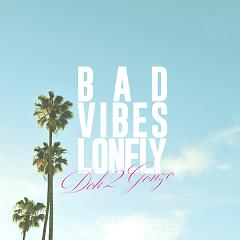 Bad Vibes Lonely - Dok2