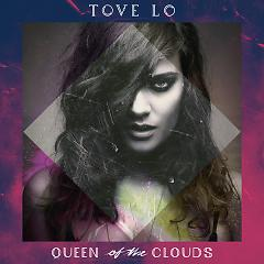 Queen Of The Clouds (Deluxe) - Tove Lo