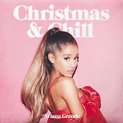 Christmas & Chill (Japan Version) - Ariana Grande