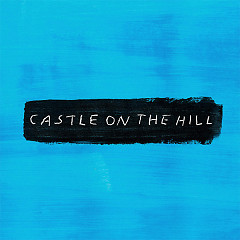 Castle On The Hill (Acoustic) (Single) - Ed Sheeran
