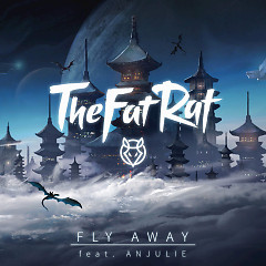 Fly Away - TheFatRat - Thefatrat