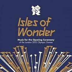 Isles Of Wonder: Music For The Opening Ceremony Of The London 2012 Olympic Games (CD1) - Various Artists
