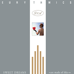 Sweet Dreams Are Made Of This (Remaster) - Eurythmics