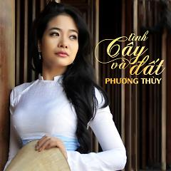 Tình Cây Và Đất - Phương Thùy (Nhóm Phù Sa)