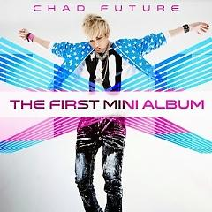 The First Mini Album - Chad Future