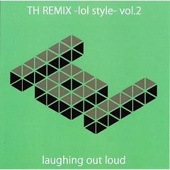 TH REMIX -lol style- vol.2 - laughing out loud