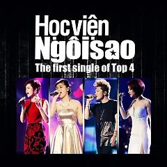 Học Viện Ngôi Sao (The First Single Of Top 4) - Various Artists