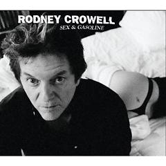 Sex And Gasoline - Rodney Crowell