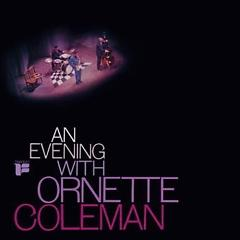 An Evening with Ornette Coleman - Ornette Coleman
