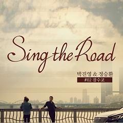 Sing The Road - Park Jin Young ft. Jung Seung Hwan